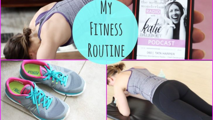 My Fitness Routine How To Get Motivated And Healthy